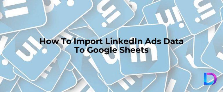 linkedin ads api to google sheets