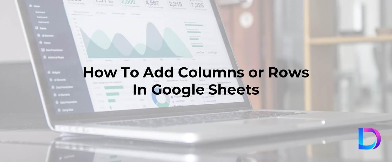 add-columns-rows-google-sheets