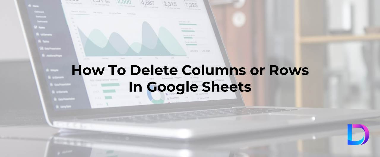 how to delete or remove columns rows google sheets