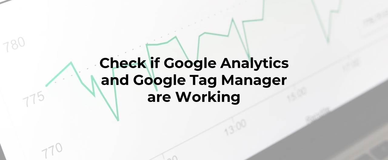 check google analytics google tag manager installed and working